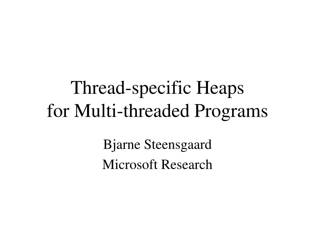 thread specific heaps for multi threaded programs l.
