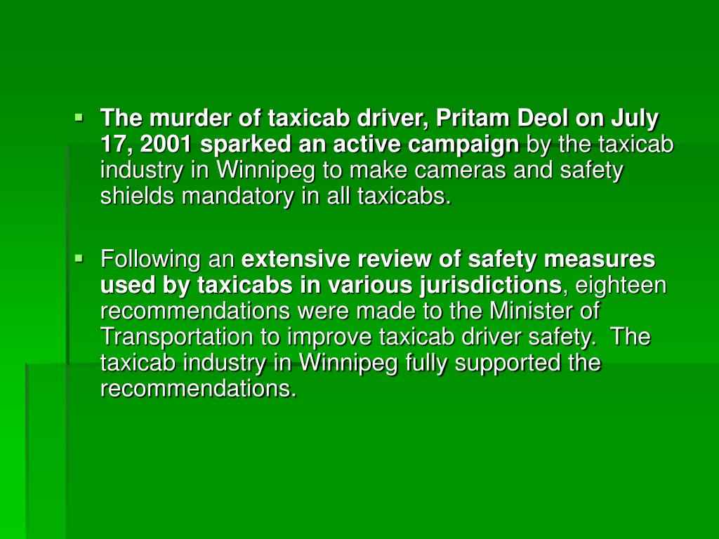 The murder of taxicab driver, Pritam Deol on July 17, 2001 sparked an active campaign
