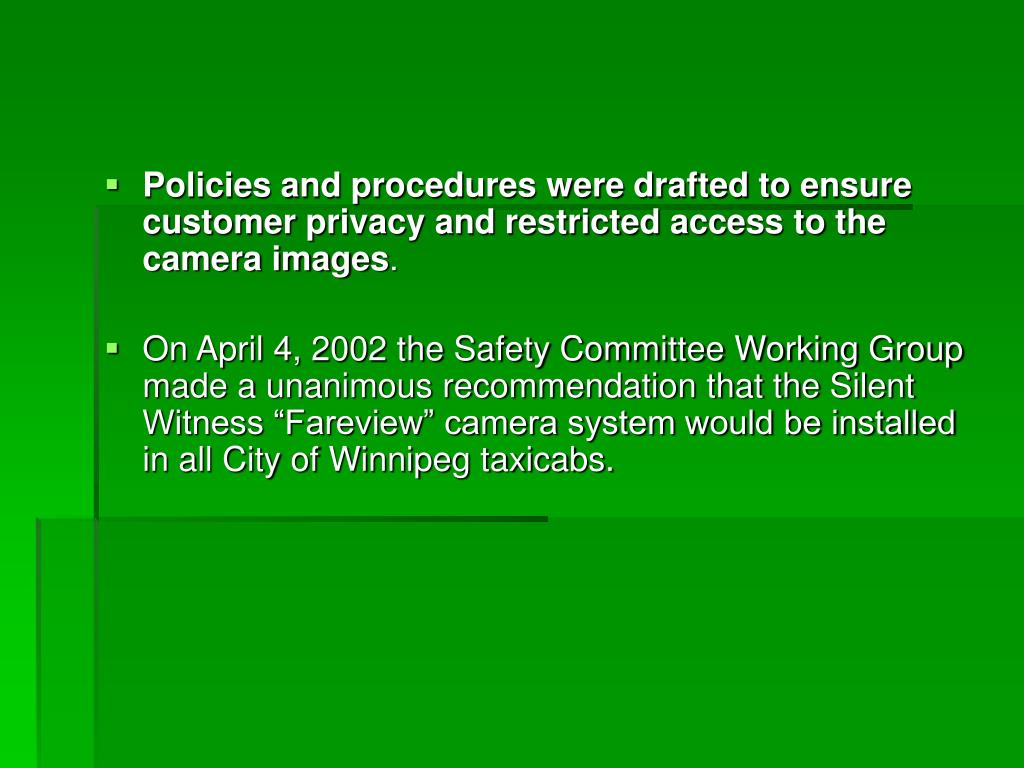 Policies and procedures were drafted to ensure customer privacy and restricted access to the camera images
