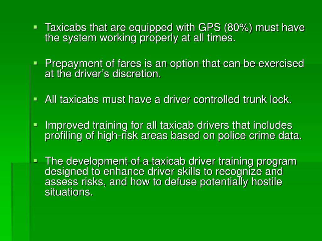 Taxicabs that are equipped with GPS (80%) must have the system working properly at all times.