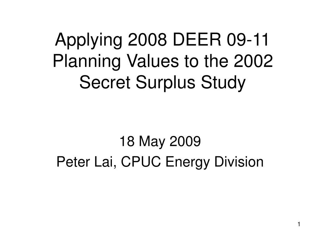 applying 2008 deer 09 11 planning values to the 2002 secret surplus study l.