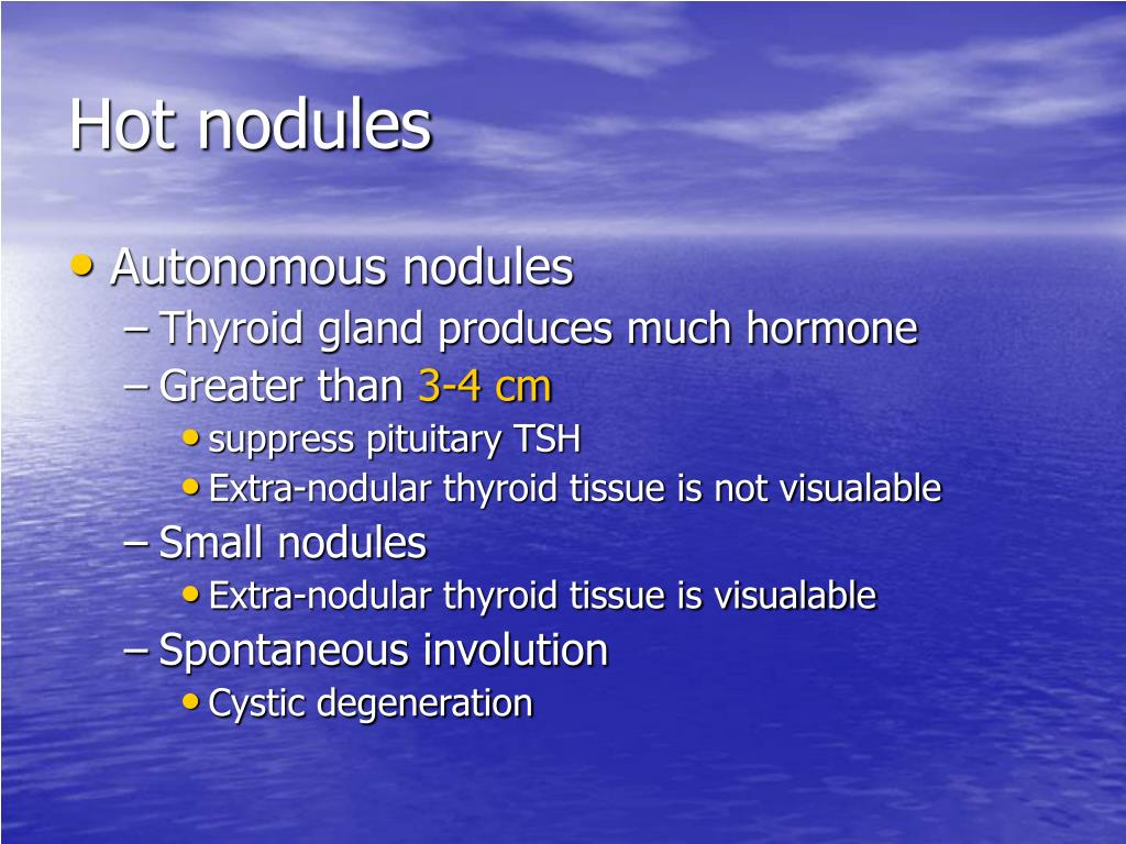Hot nodules