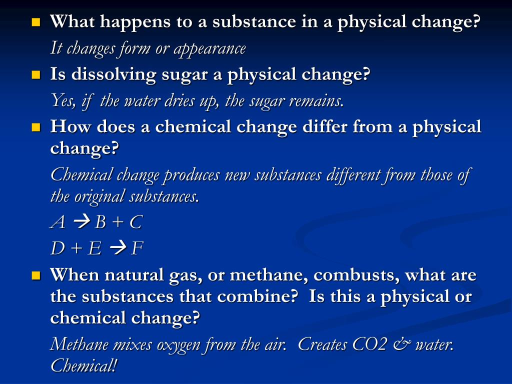 What happens to a substance in a physical change?