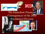 the immediate financial consequences of the 2000 presidential election