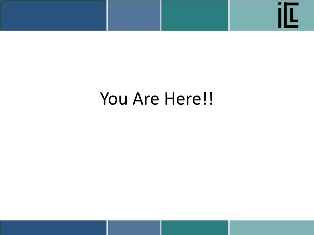 You Are Here!!