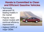 honda is committed to clean and efficient gasoline vehicles