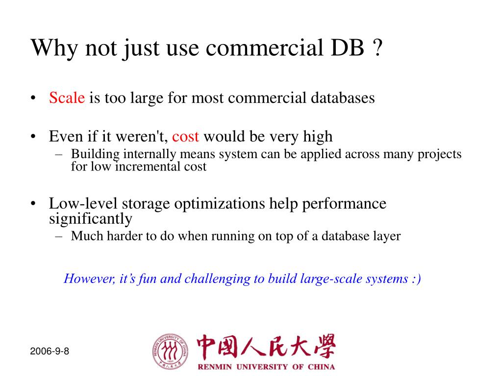 Why not just use commercial DB ?