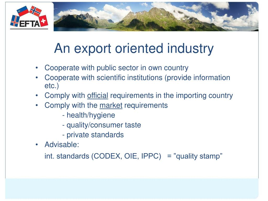 An export oriented industry