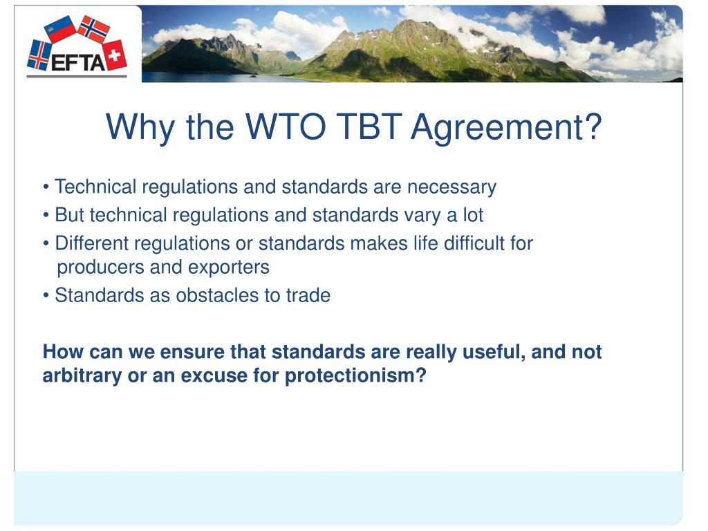 Why the WTO TBT Agreement?
