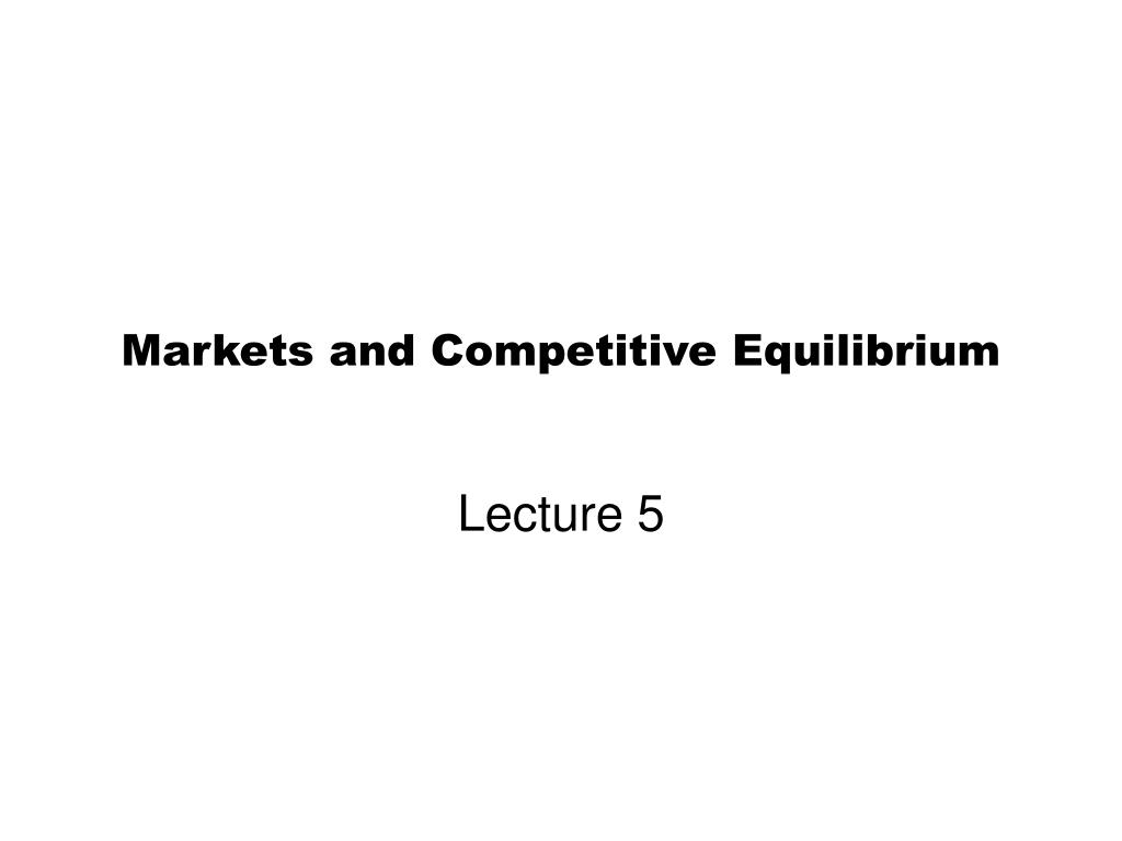 markets and competitive equilibrium l.