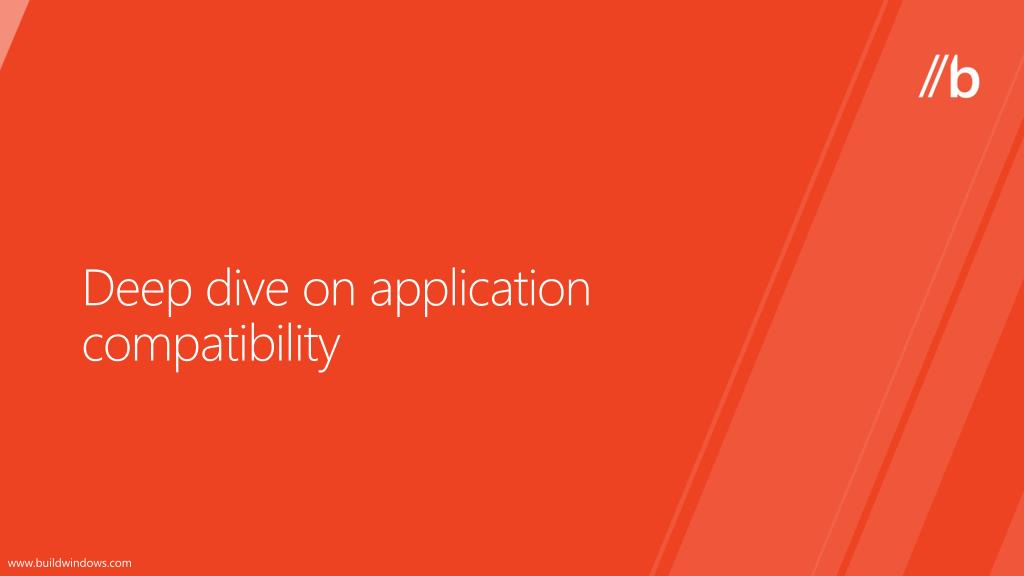 Deep dive on application compatibility