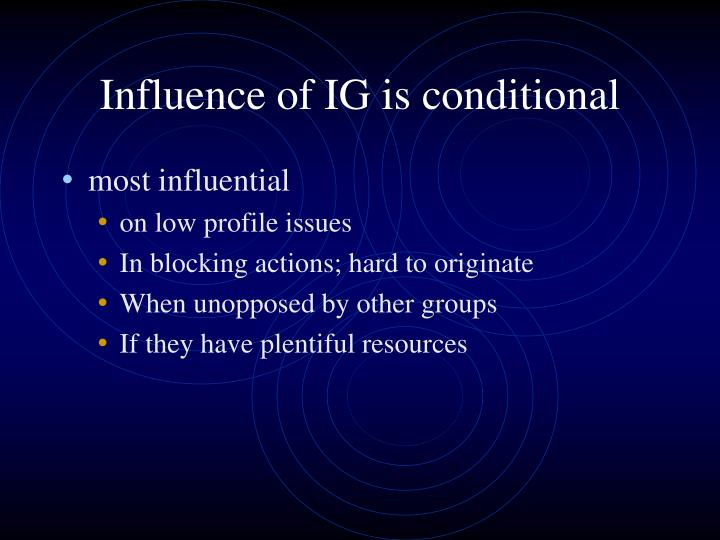 Influence of IG is conditional