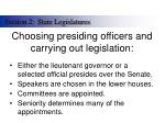 choosing presiding officers and carrying out legislation