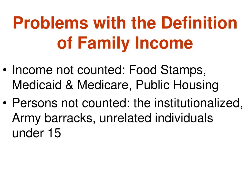 Problems with the Definition of Family Income