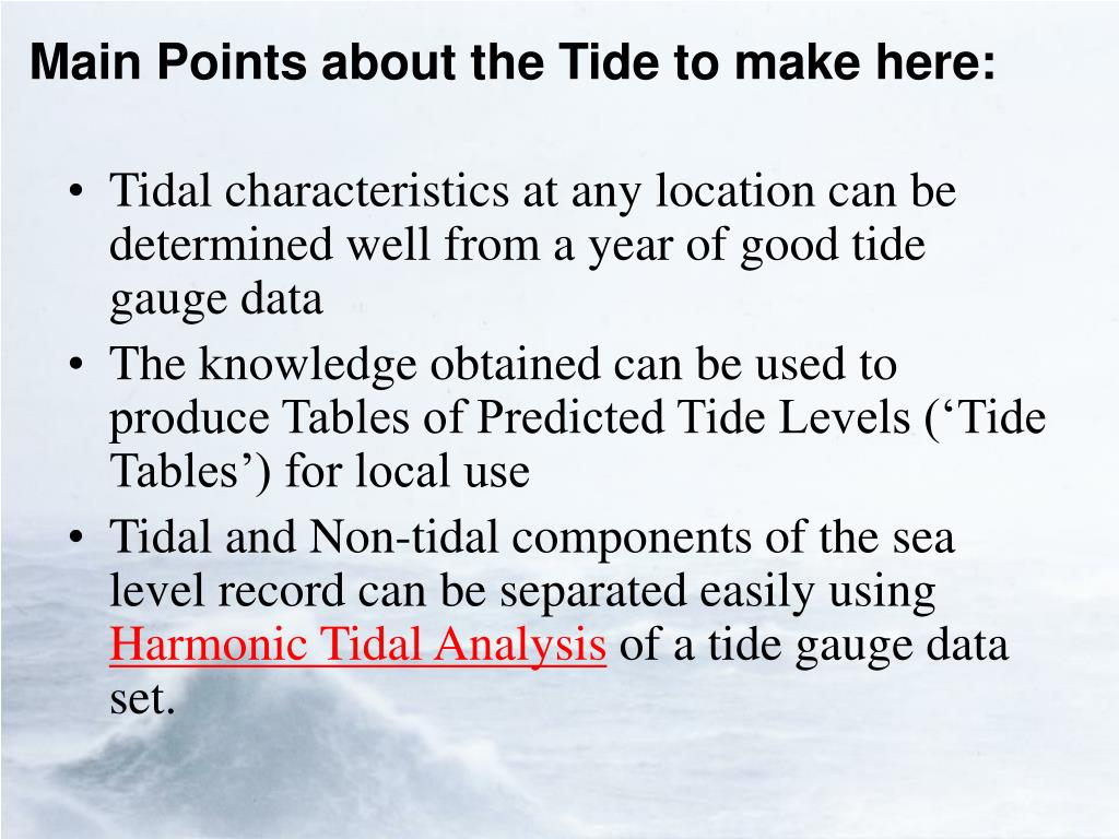Main Points about the Tide to make here: