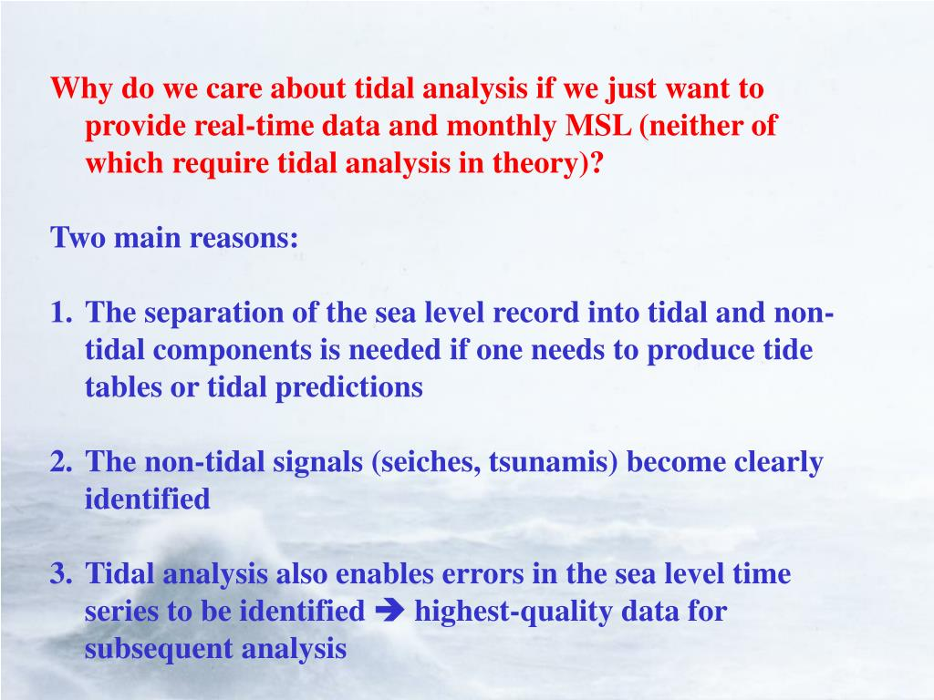 Why do we care about tidal analysis if we just want to provide real-time data and monthly MSL (neither of which require tidal analysis in theory)?