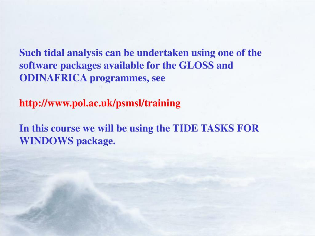 Such tidal analysis can be undertaken using one of the software packages available for the GLOSS and ODINAFRICA programmes, see