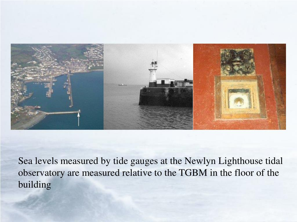 Sea levels measured by tide gauges at the Newlyn Lighthouse tidal observatory are measured relative to the TGBM in the floor of the building