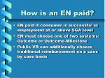 how is an en paid