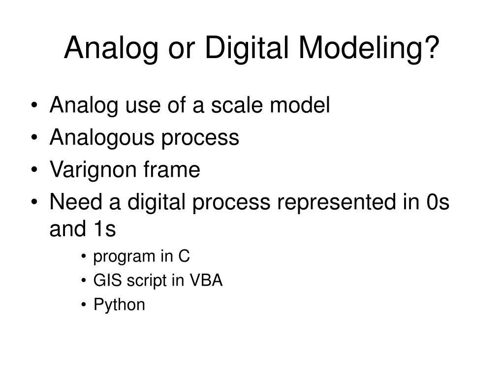 Analog or Digital Modeling?