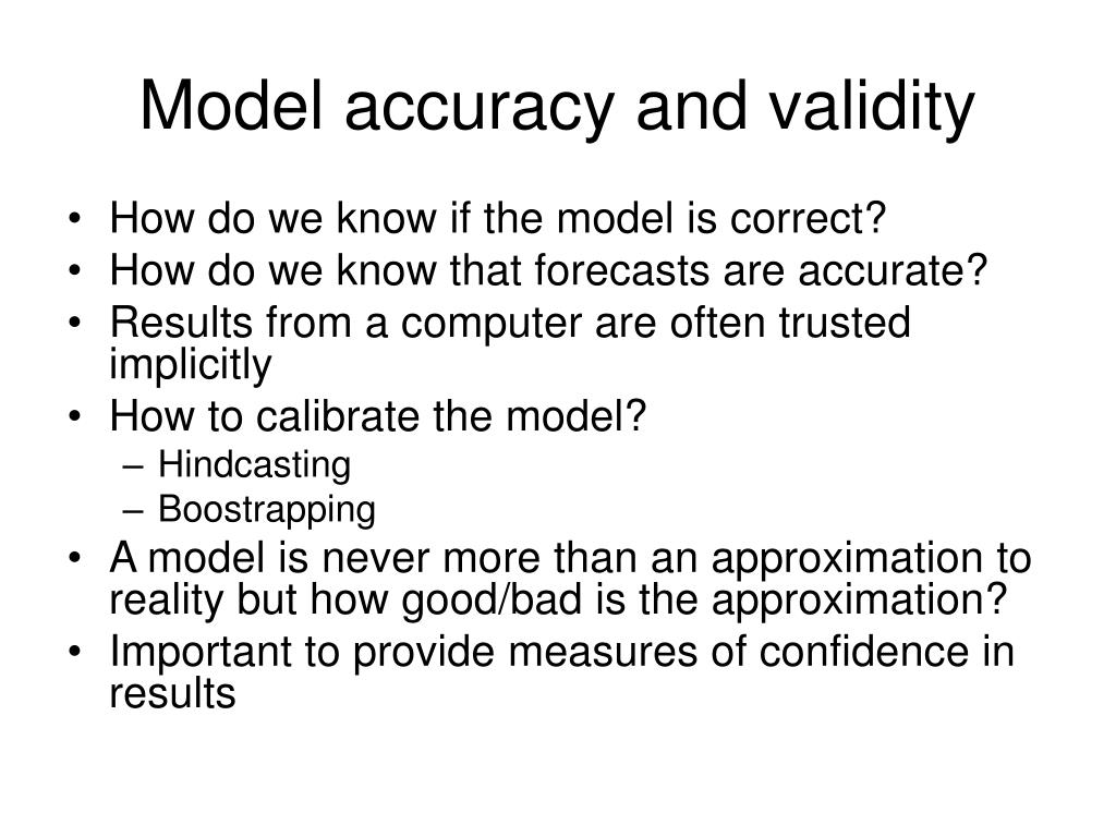 Model accuracy and validity