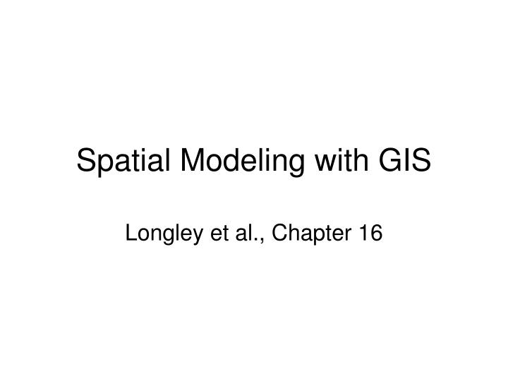 spatial modeling with gis n.