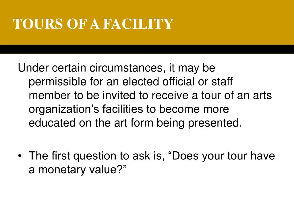 TOURS OF A FACILITY