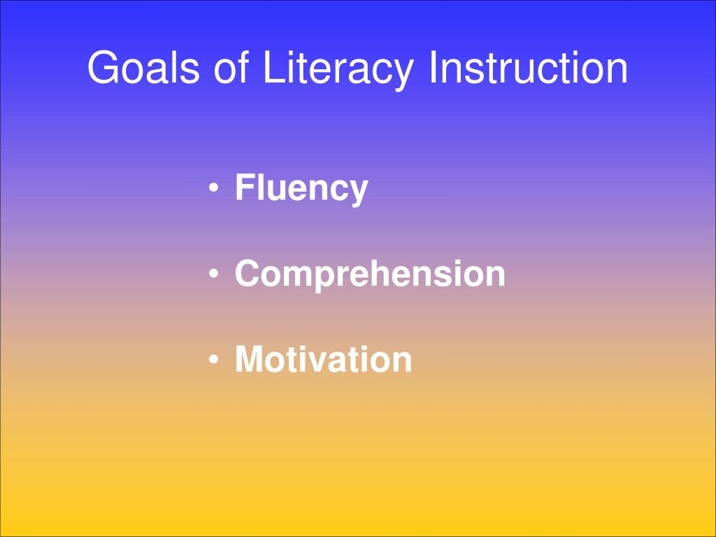 Goals of Literacy Instruction