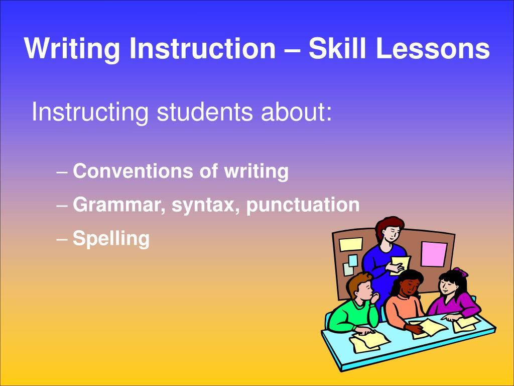 Writing Instruction – Skill Lessons