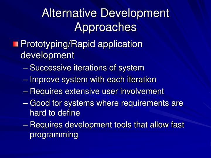 Alternative Development Approaches