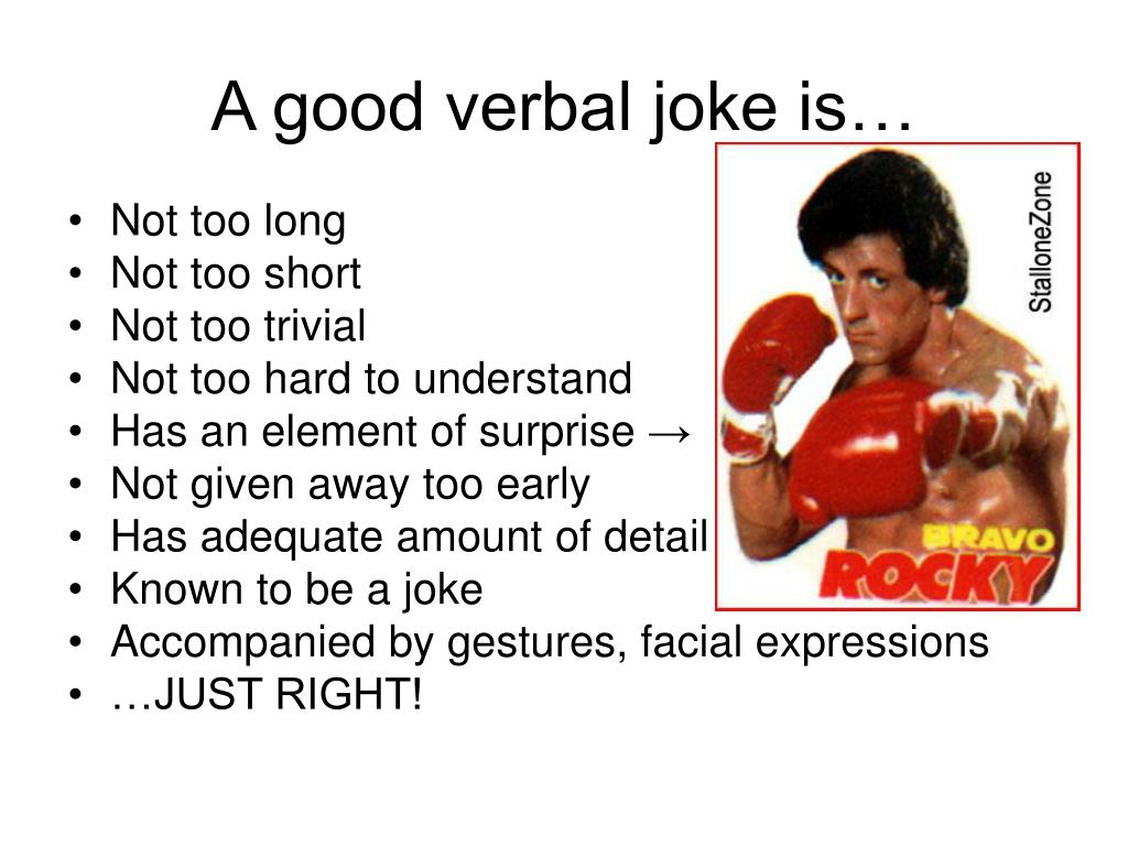 A good verbal joke is…