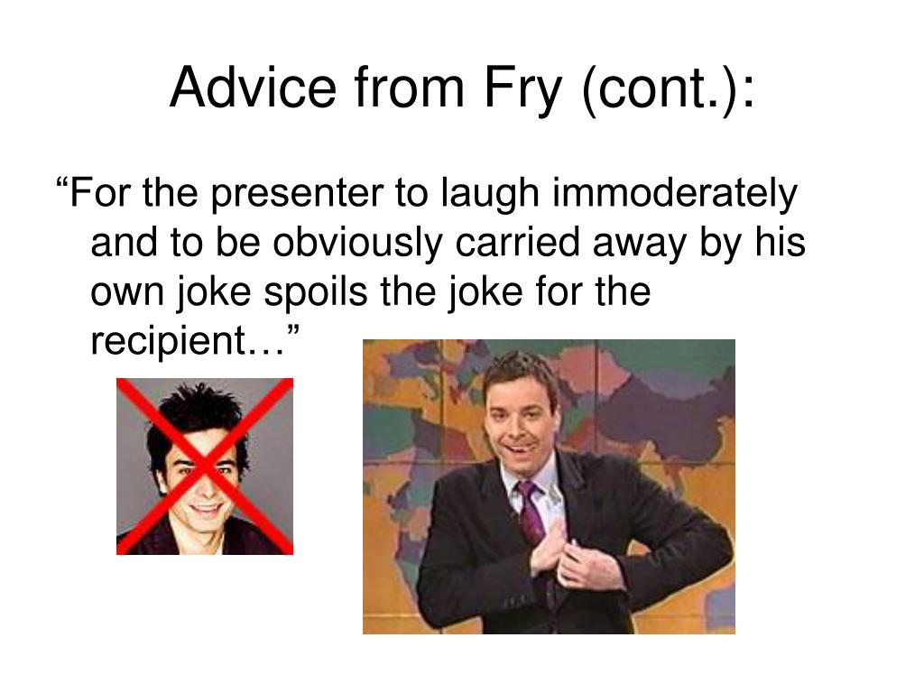 Advice from Fry (cont.):