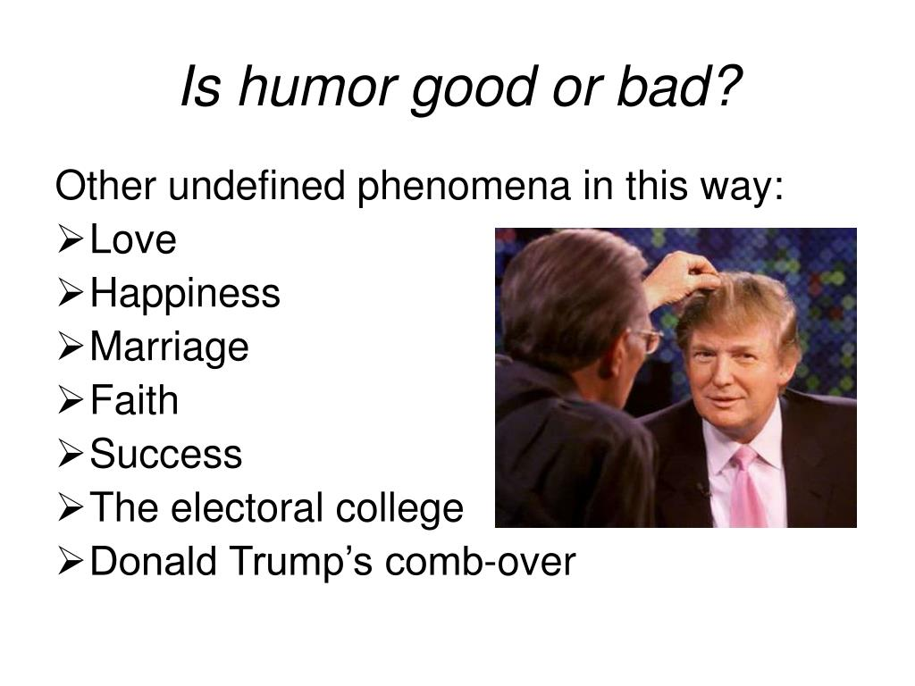Is humor good or bad?