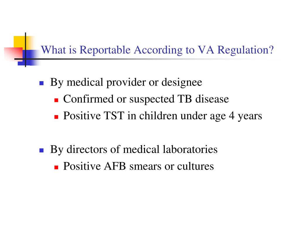What is Reportable According to VA Regulation?