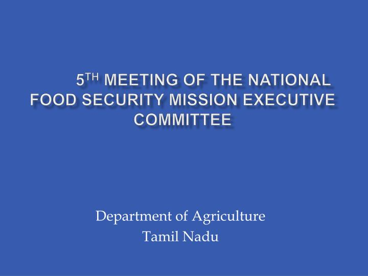 5 th meeting of the national food security mission executive committee