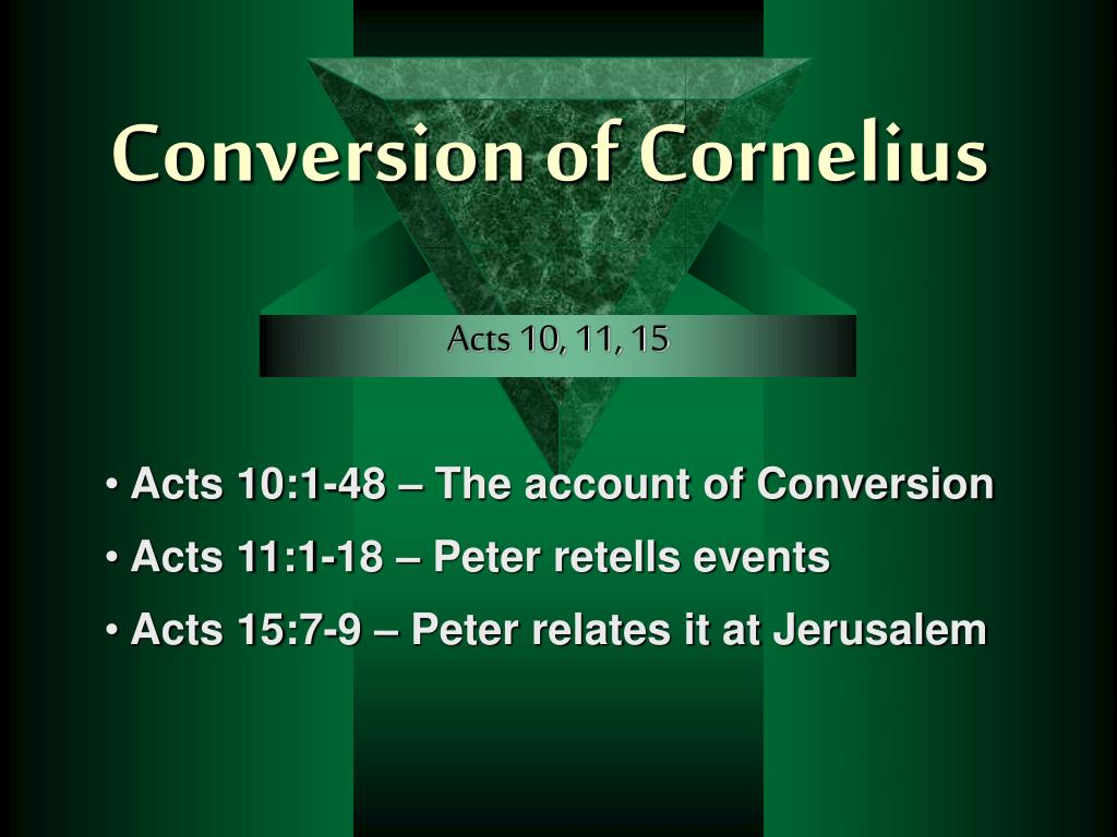 Acts 10:1-48 – The account of Conversion