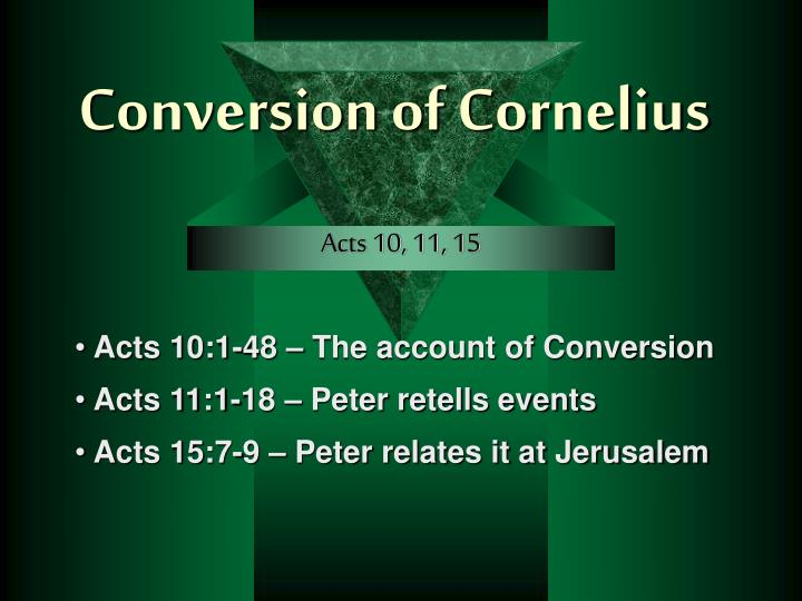 Conversion of cornelius