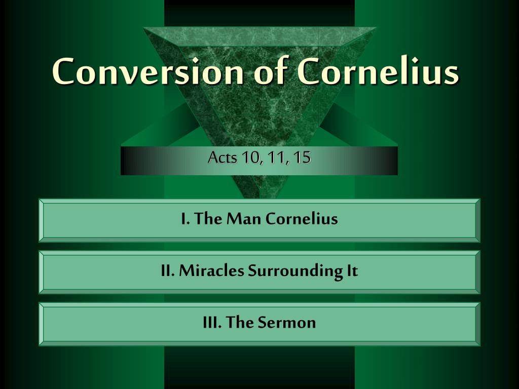 I. The Man Cornelius