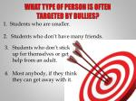 what type of person is often targeted by bullies