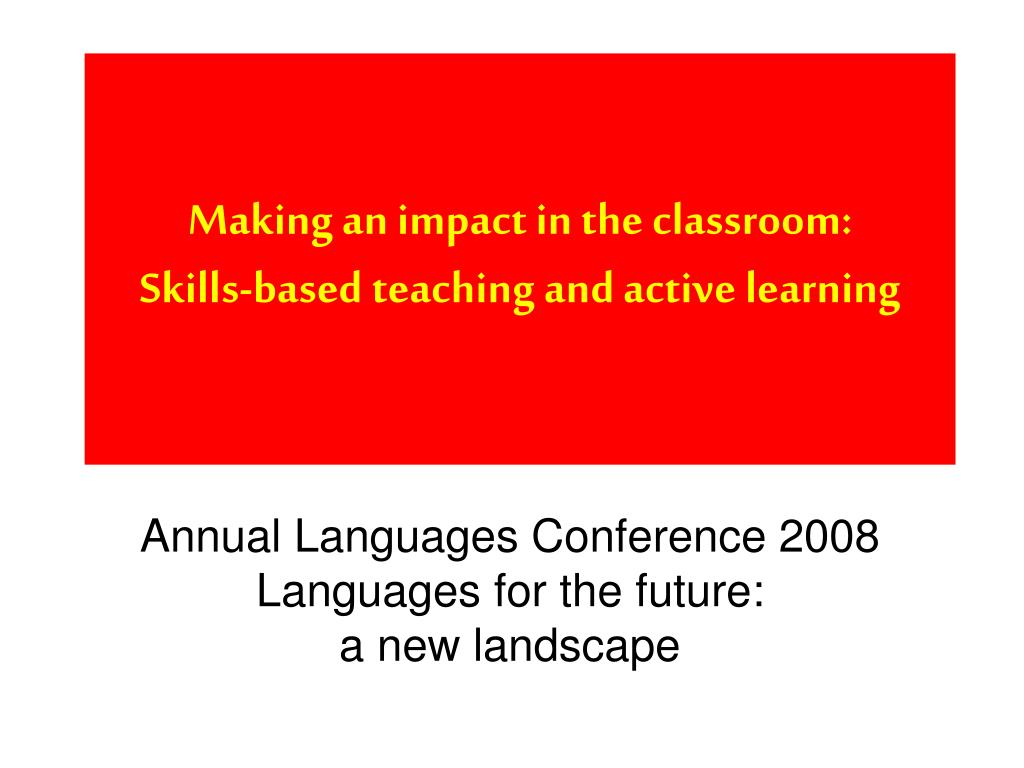 making an impact in the classroom skills based teaching and active learning l.