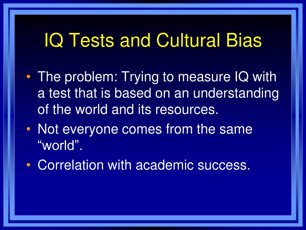 IQ Tests and Cultural Bias
