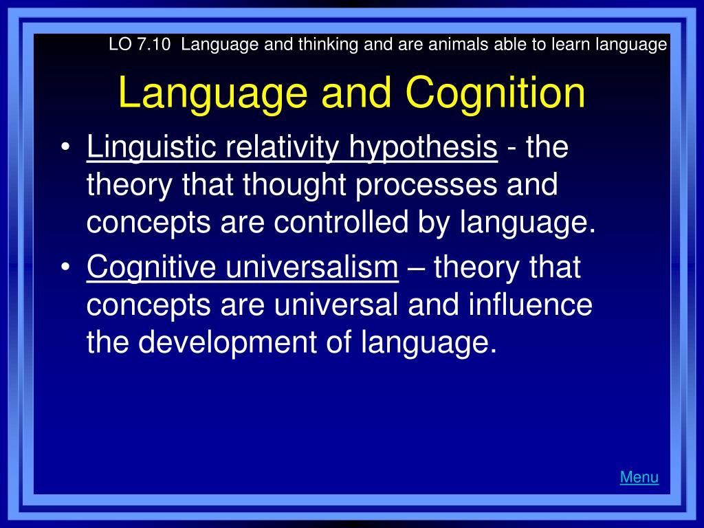 LO 7.10  Language and thinking and are animals able to learn language
