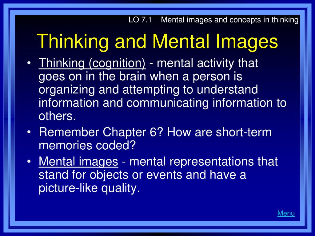 LO 7.1    Mental images and concepts in thinking