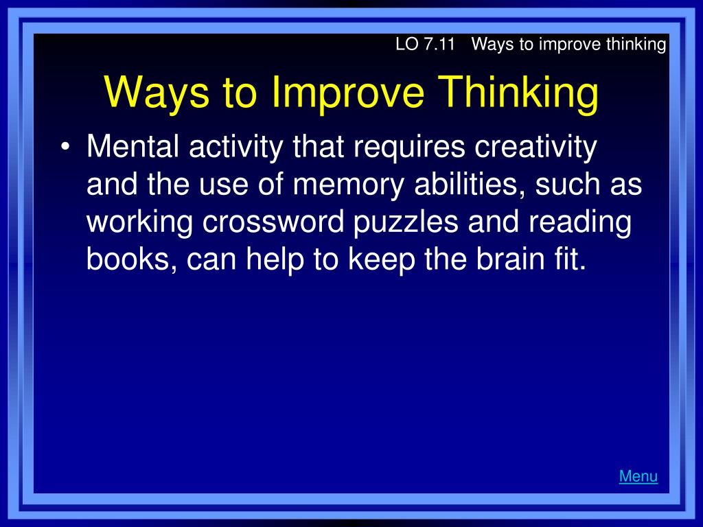 LO 7.11   Ways to improve thinking