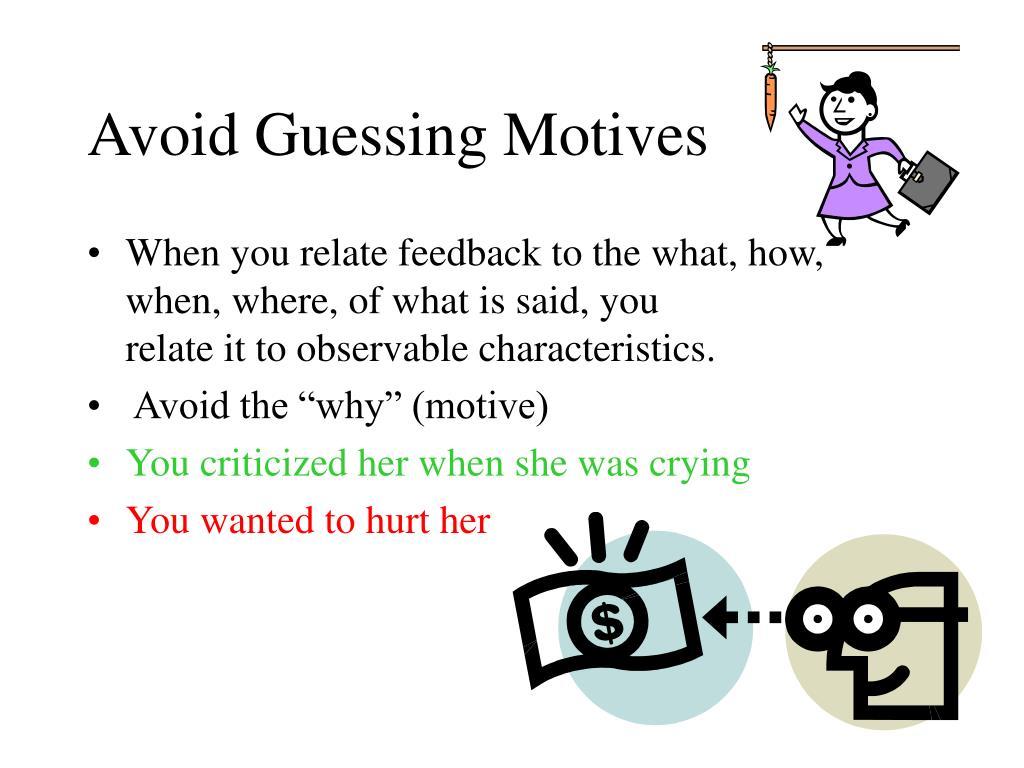 Avoid Guessing Motives