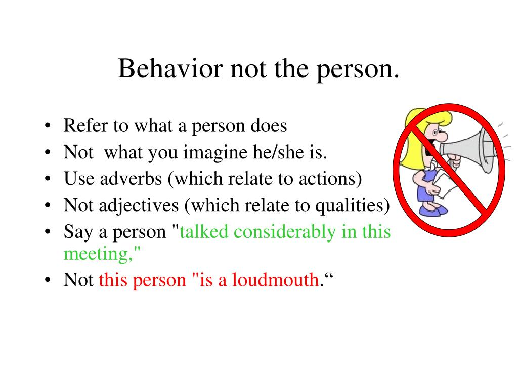 Behavior not the person.