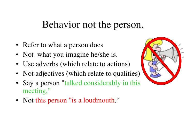 Behavior not the person