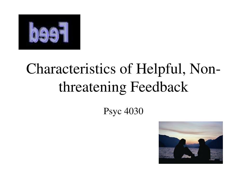 Characteristics of Helpful, Non-threatening Feedback