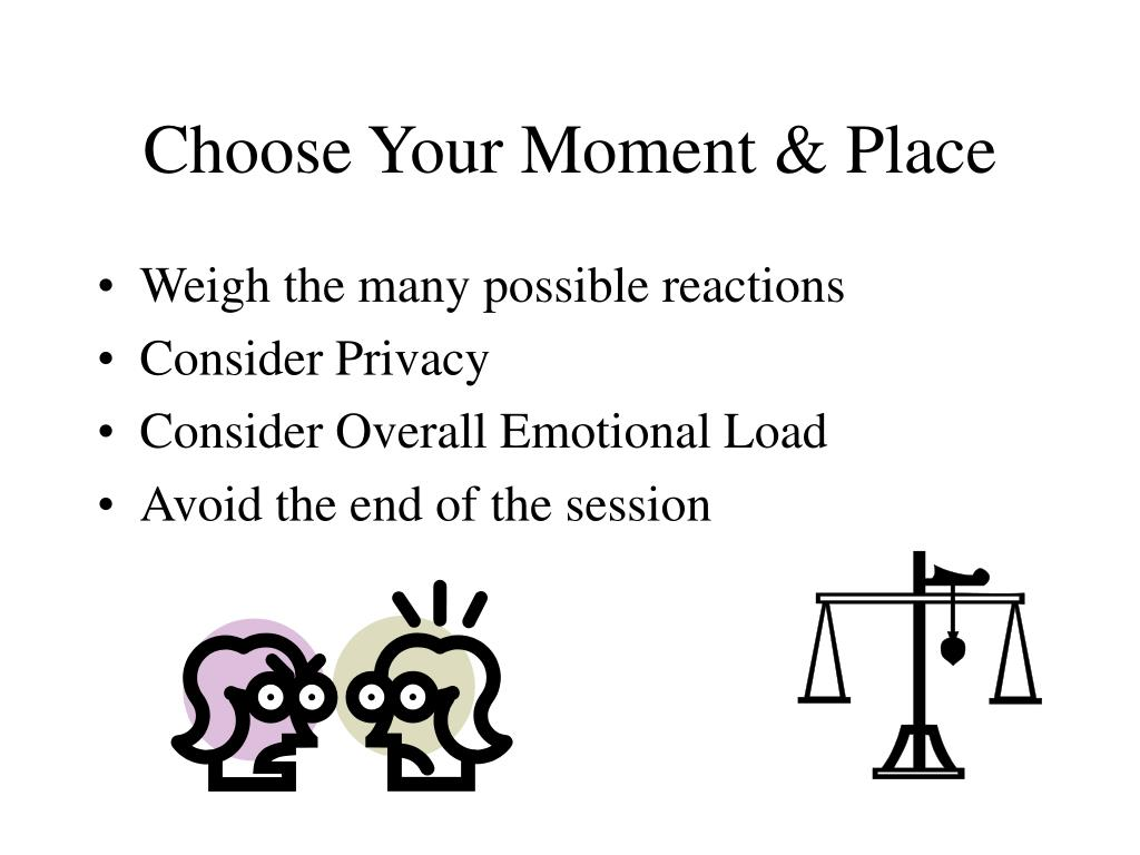 Choose Your Moment & Place
