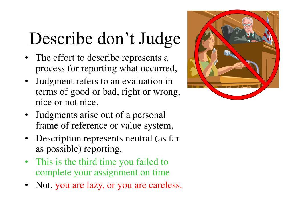 Describe don't Judge